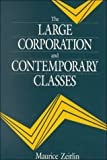 img - for The Large Corporation and Contemporary Classes (Studies in International Political Economy) book / textbook / text book