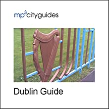 Dublin: mp3cityguides Walking Tour Speech by Simon Brooke Narrated by Simon Brooke