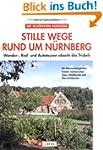 Stille Wege rund um N�rnberg: Wander-...