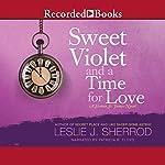 Sweet Violet and a Time for Love: Sienna St. James, Book 4   Leslie J. Sherrod