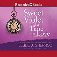 Sweet Violet and a Time for Love: Sienna St. James, Book 4 (       UNABRIDGED) by Leslie J. Sherrod Narrated by Patricia R. Floyd