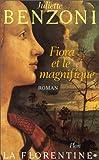 echange, troc Juliette Benzoni - La Florentine, tome 1 : Fiora et le magnifique