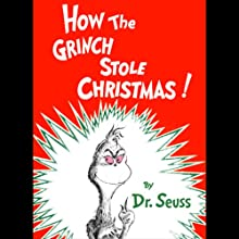 How the Grinch Stole Christmas (       UNABRIDGED) by  Dr. Seuss Narrated by Walter Matthau