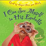 I Can See Myself in His Eyeballs: God Is Closer Than You Think | Chonda Pierce