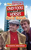 Dan Sullivan The Official Only Fools and Horses Quiz Book