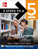 img - for 5 Steps to a 5 AP English Language, 2012-2013 Edition (5 Steps to a 5 on the Advanced Placement Examinations Series) book / textbook / text book