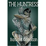 The Huntress (Liquid Silver Books) ~ Barbara Karmazin