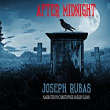 After Midnight Audiobook by Joseph Rubas Narrated by Christopher Shelby Slone
