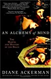 Image of An Alchemy of Mind: The Marvel and Mystery of the Brain
