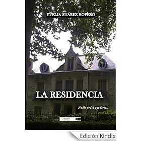http://www.amazon.es/La-residencia-Evelia-Su%C3%A1rez-Ropero-ebook/dp/B00GJYVR12