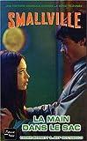 Smallville, tome 5: La Main dans le sac