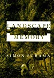 Landscape And Memory (0679402551) by Simon Schama