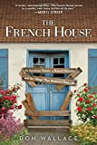 The French House: An American Family, a Ruined Maison, and the Village That Restored Them All