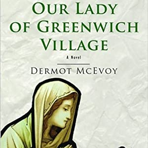 Our Lady of Greenwich Village: A Novel Audiobook