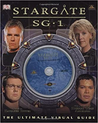 Stargate SG-1: The Ultimate Visual Guide written by Kathleen  Ritter