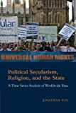 img - for Political Secularism, Religion, and the State: A Time Series Analysis of Worldwide Data (Cambridge Studies in Social Theory, Religion and Politics) book / textbook / text book