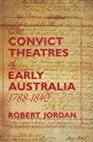 The Convict Theatres of Early Australia, 1788-1840