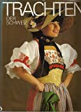Trachten der Schweiz (German Edition) (3856170022) by Lotti Schurch