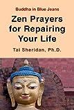 Zen Prayers For Repairing Your Life (English Edition)