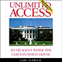 Unlimited Access: An FBI Agent Inside the Clinton White House (       UNABRIDGED) by Gary Aldrich Narrated by Jeff Riggenbach