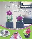 echange, troc Amélie Vuillon - Mes fleurs, ma déco