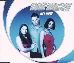 Real Mccoy - Hey Now - Amazon.com Music