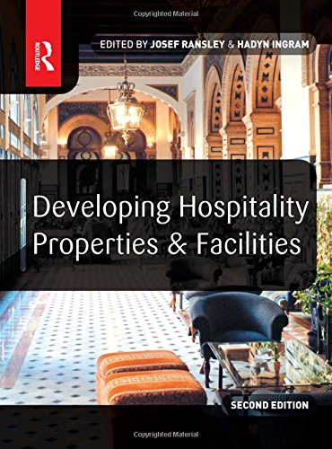 Developing Hospitality Properties and Facilities, Second Edition