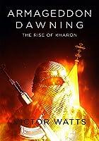 Armageddon Dawning: The Rise of Kharon