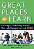 img - for Great Places to Learn: Creating Asset-Building Schools that Help Students Succeed book / textbook / text book