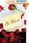 Be Mine: A Novel