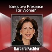 Executive Presence for Women   [Barbara Pachter]