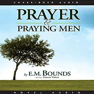 Prayer and Praying Men Audiobook