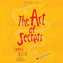 The Art of Secrets Audiobook by James Klise Narrated by Dan Bittner, Denise Ashlynd, Josh Rivedal, Heather Corrigan, Anne Twomey