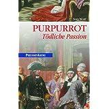 "Purpurrot: T�dliche Passionvon ""Tom Wolf"""