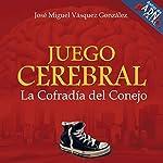 Juego Cerebral [Brain Game]: La Cofradia del Conejo | Jose Miguel Vasquez Gonzalez