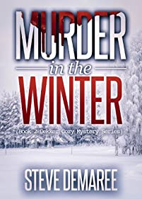 (FREE on 7/29) Murder In The Winter by Steve Demaree - http://eBooksHabit.com