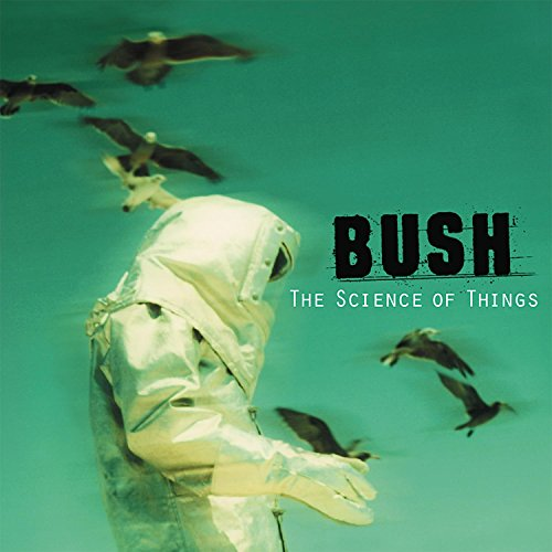 Bush - The Science Of Things (Remastered) - Zortam Music