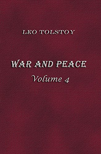 Leo, graf Tolstoy - War and Peace. Volume 4 (Illustrated)