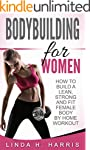 Bodybuilding For Women: How To Build...