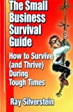 The Small Business Survival Guide: How to Survive (and Thrive) During Tough Times