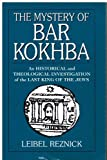 img - for The Mystery of Bar Kokhba: An Historical and Theological Investigation of the Last King of the Jews book / textbook / text book