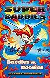 img - for Baddies vs. Goodies (Super Baddies) book / textbook / text book