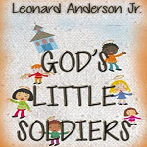 God's Little Soldiers | [Leonard Anderson Jr]
