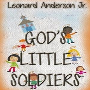 God's Little Soldiers | [Leonard Anderson Jr]