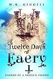 Twelve Days Of Faery (Shards Of A Broken Sword Book 1)