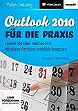Outlook 2010 für die Praxis (PC+MAC+Linux)
