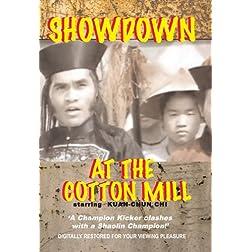 Showdown at the Cotton Mill