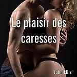 Le plaisir des caresses | John Ellis