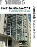 img - for Revit Architecture 2011: A Comprehensive Guide (Autodesk Education Press) by H. Edward Goldberg (2010-07-12) book / textbook / text book