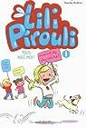 Lili Pirouli, tome 1 : Tous avec moi ! par Guilbert
